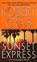 By Robert Crais - Sunset Express: An Elvis Cole Novel (Elvis Cole Novels) (12/26/04)