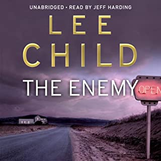 The Enemy     Jack Reacher 8              By:                                                                                                                                 Lee Child                               Narrated by:                                                                                                                                 Jeff Harding                      Length: 14 hrs and 21 mins     262 ratings     Overall 4.6