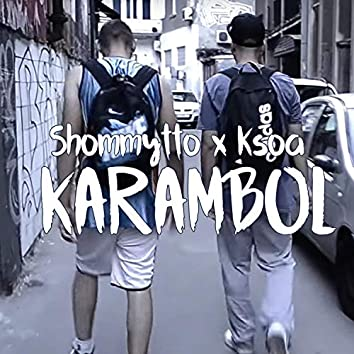 Shommytto X Ksoa - Karambol