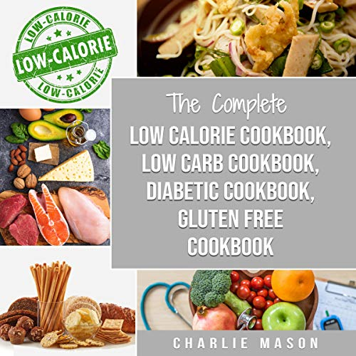 Diabetic Recipe Books, Low Calorie Recipes, Low Carb Recipes, Gluten Free Cookbooks audiobook cover art