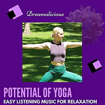 Potential Of Yoga - Easy Listening Music For Relaxation
