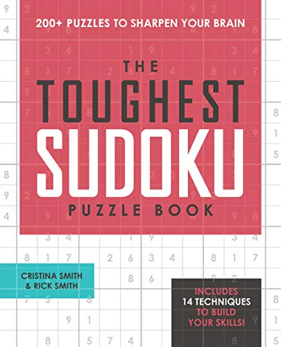 The Toughest Sudoku Puzzle Book: 200+ Puzzles to Sharpen Your Brain