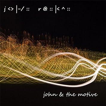 John & the Motive