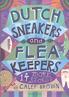 Dutch Sneakers and Flea Keepers: 14 More Stories