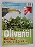 Raffinierte Rezepte mit Olivenöl. Balsamico, Kräuter und Gewürze