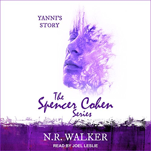 Yanni's Story     Spencer Cohen Series, Book 4              Written by:                                                                                                                                 N.R. Walker                               Narrated by:                                                                                                                                 Joel Leslie                      Length: 15 hrs and 14 mins     1 rating     Overall 4.0