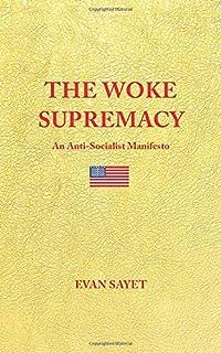 The Woke Supremacy: An Anti-Socialist Manifesto