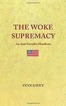 THE WOKE SUPREMACY: An Anti-Socialist Manifesto PDF
