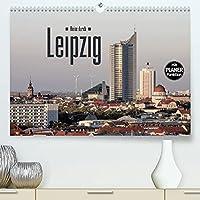 Reise durch Leipzig (Premium, hochwertiger DIN A2 Wandkalender 2022, Kunstdruck in Hochglanz): Sehenswuerdigkeiten der saechsischen Metropole Leipzig (Geburtstagskalender, 14 Seiten )