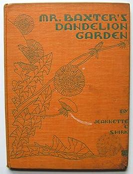 Hardcover Mr. Baxter's Dandelion Garden Book