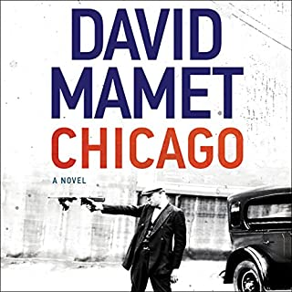 Chicago     A Novel              By:                                                                                                                                 David Mamet                               Narrated by:                                                                                                                                 Jim Frangione                      Length: 8 hrs and 51 mins     94 ratings     Overall 3.4