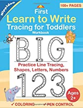 Tracing For Toddlers: First Learn to Write workbook. Practice line tracing, pen control to trace and write ABC Letters, Nu...