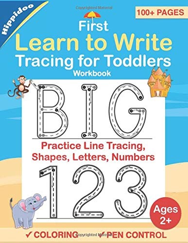 Tracing For Toddlers: First Learn to Write workbook. Practice line tracing  pen control to trace and write ABC Letters  Numbers and Shapes (Big Letter Tracing for Preschoolers)