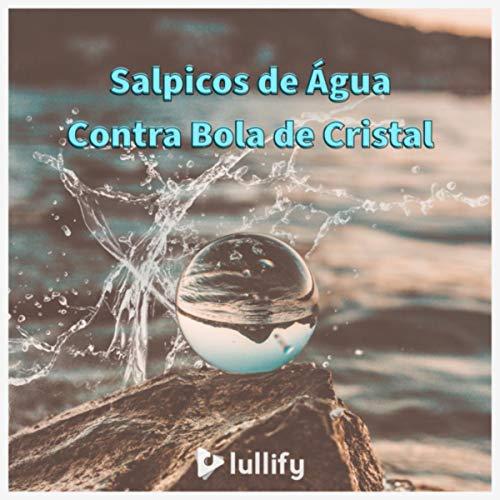 Salpicos de Água Contra Bola de Cristal