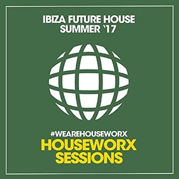 Ibiza Future House (Summer '17)