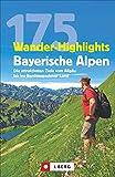 175 Wander-Highlights Bayerische Alpen: Die attraktivsten Ziele vom Allgäu bis ins Berchtesgadener Land