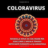 COLORAVIRUS mandala virus da colorare per scacciare l'ansia e tenersi impegnati durante la quarantena