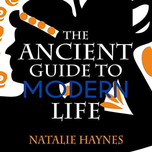 The Ancient Guide to Modern Life audiobook cover art