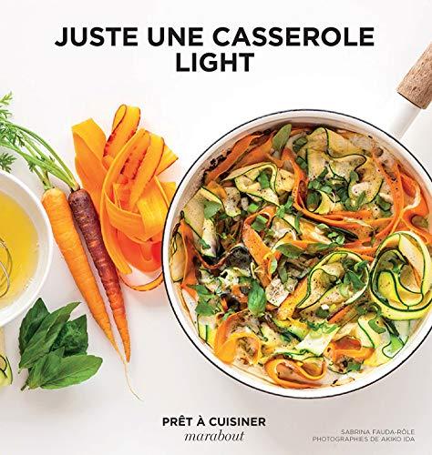 Juste une casserole light (Prêt-à-cuisiner) (French Edition)