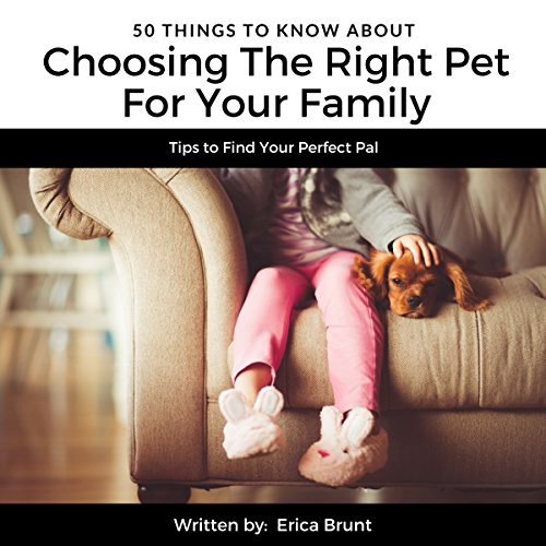 50 Things to Know About Choosing the Right Pet for Your Family: Tips to Find Your Perfect Pal Titelbild