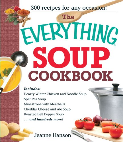 [The Everything Soup Cookbook] [By: Hanson, B. J.] [September, 2002]