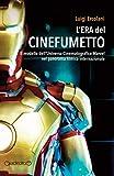 L'era del cinefumetto. Il modello dell'universo cinematografico Marvel nel panorama filmico...