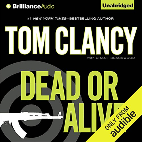 Dead or Alive                   By:                                                                                                                                 Tom Clancy,                                                                                        Grant Blackwood                               Narrated by:                                                                                                                                 Lou Diamond Phillips                      Length: 20 hrs and 35 mins     84 ratings     Overall 4.5