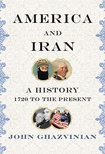 Compare Textbook Prices for America and Iran: A History, 1720 to the Present  ISBN 9780307271815 by Ghazvinian, John