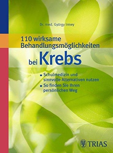 Irmey, György:<br />110 wirksame Behandlungsmöglichkeiten bei Krebs