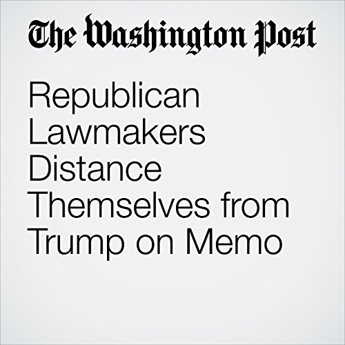 Republican Lawmakers Distance Themselves from Trump on Memo copertina