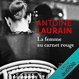 La femme au carnet rouge                   De :                                                                                                                                 Antoine Laurain                               Lu par :                                                                                                                                 Bertrand Suarez-Pazos                      Durée : 4 h     94 notations     Global 4,3
