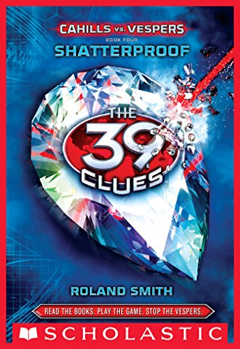The 39 Clues: Cahills vs. Vespers Book 4: Shatterproof (English Edition)
