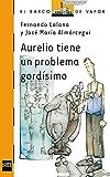 Aurelio tiene un problema gordísimo (El Barco de Vapor Naranja nº 84)