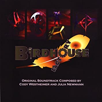 The Birdhouse Factory Soundtrack