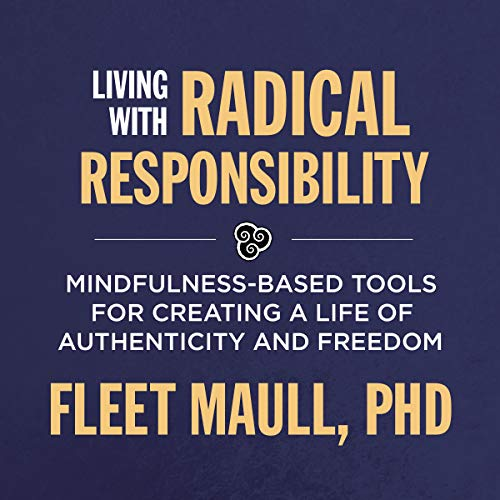 Living with Radical Responsibility audiobook cover art