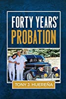 Forty Years' Probation
