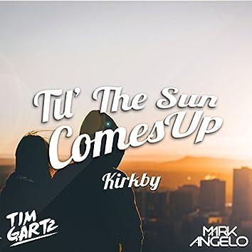 Til' The Sun Comes Up