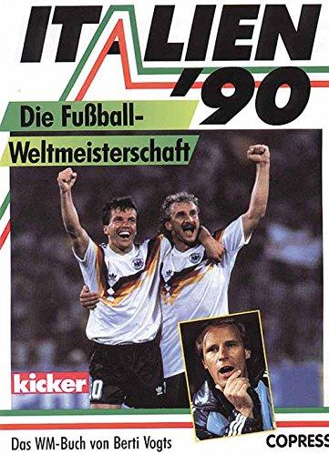 Italien \'90: Die Fussball-Weltmeisterschaft