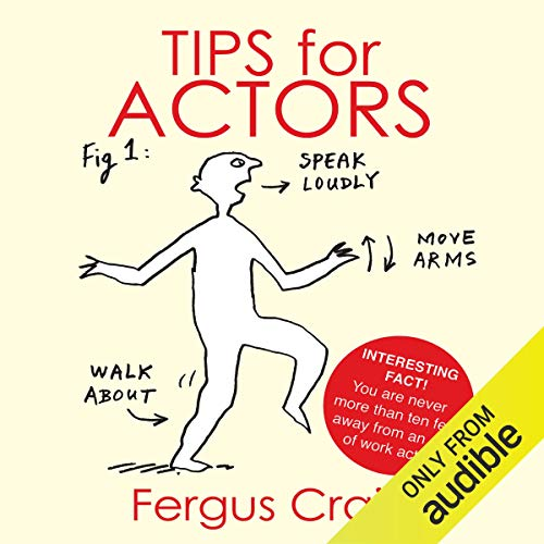 Tips for Actors                   By:                                                                                                                                 Fergus Craig                               Narrated by:                                                                                                                                 Fergus Craig                      Length: 4 hrs and 4 mins     3 ratings     Overall 4.0
