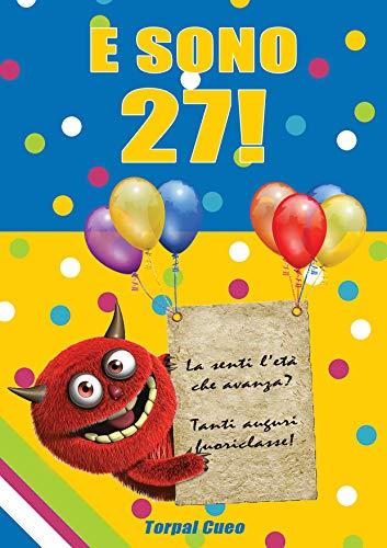 Favorito E sono 27!: Un libro come biglietto di auguri per il compleanno VZ89