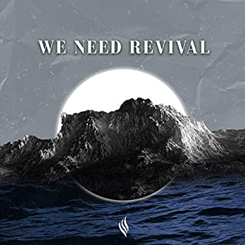 We Need Revival