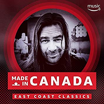 Made in Canada: East Coast Classics