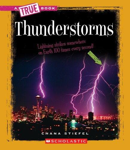 Compare Textbook Prices for Thunderstorms A True Book: Earth Science Illustrated Edition ISBN 9780531213520 by Stiefel, Chana