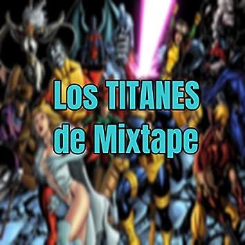Los Titanes: de Mixtape