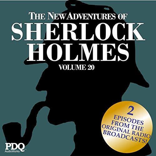 The New Adventures of Sherlock Holmes: The Golden Age of Old Time Radio Shows, Vol. 20 audiobook cover art