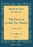 The Palm of Alpha Tau Omega, Vol. 57: February, 1937 (Classic Reprint)