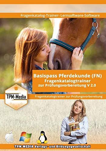 Basispass Pferdekunde (FN) Fragenkatalogtrainer: Lernsoftware für die Prüfungsvorbereitung bei der FN