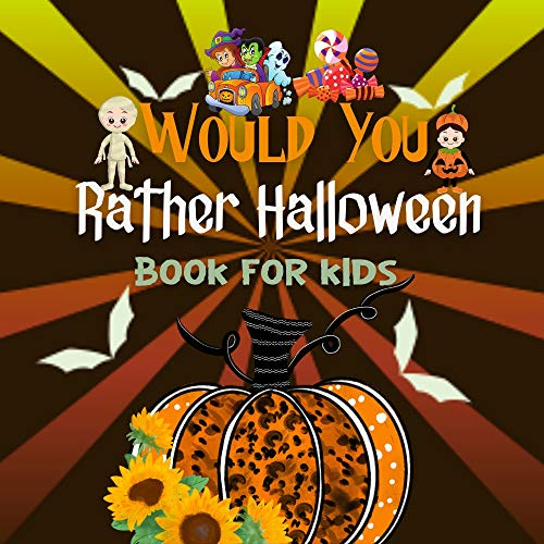 Would You Rather Halloween Book for Kids: Funny Question Challenge Game for Family ,Spooky Questions for Children. (English Edition)