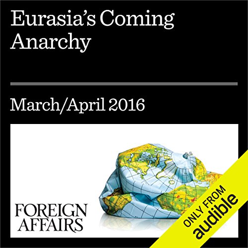 Eurasia's Coming Anarchy audiobook cover art
