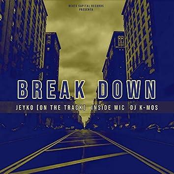 Break Down (feat. Inside Mic, DJ Kmos)